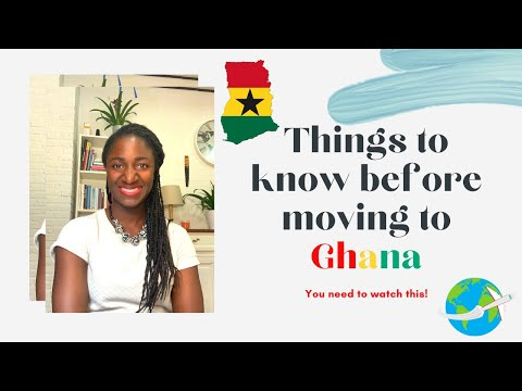 What you should know before moving to Ghana - Q&A