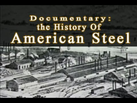 American Steel Industry Documentary HD - History of Steel in
