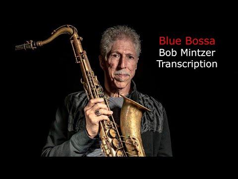 Blue Bossa/Kenny Dorham. Bob Mintzer's (Bb) solo Transcription.Transcribed by Carles Margarit