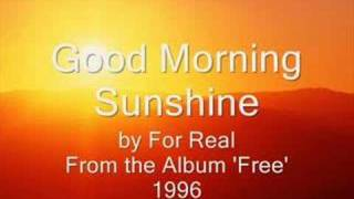 For Real | Good Morning Sunshine