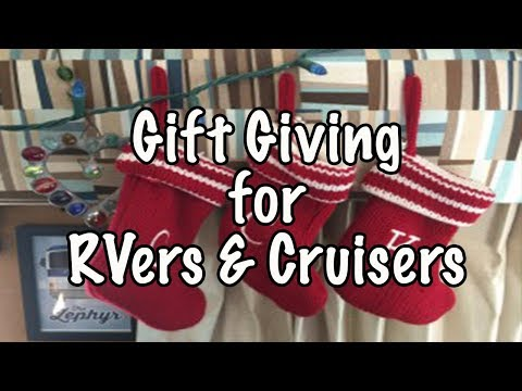 Thoughts on Gift Giving For RVers and Cruisers