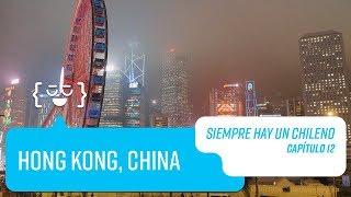 Capítulo 12: Hong Kong, China   Siempre hay un Chileno