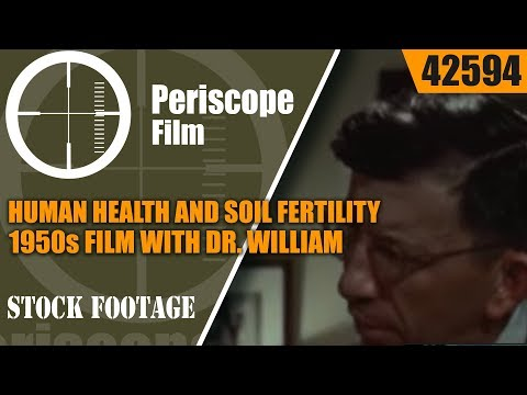 HUMAN HEALTH AND SOIL FERTILITY 1950s FILM WITH DR. WILLIAM A ALBRECHT 42594