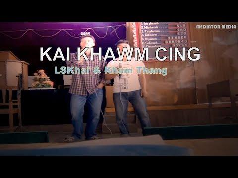 KAI KHAWM CING (LSKhai & Kham Thang)