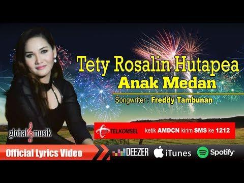 Tety Rosalin Hutapea _- Anak Medan (Official Lyric Video)