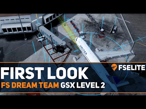 FSDreamTeam - GSX Level 2: The FSElite First Look