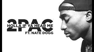 2Pac Holla If Ya Hear Me Ft Nate Dogg
