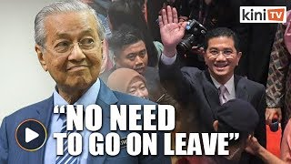 Dr Mahathir: Why should Azmin go on leave?