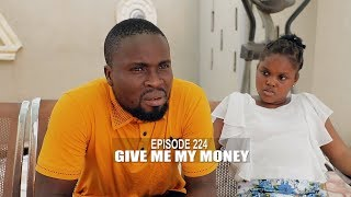 GIVE ME MY MONEY - SIRBALO COMEDY (EPISODE 224)