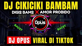 Download lagu DJ CIKICIKI BAMBAM x AMOR PROBIDO (DIGI DIGI BAM BAM) ♫ LAGU TIK TOK TERBARU REMIX ORIGINAL 2020