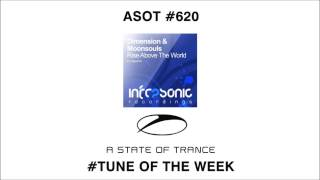 Dimension & Moonsouls - Rise Above The World (Ultimate Remix) [TUNE OF THE WEEK] [ASOT #620]