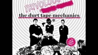 frivolous - the durt tape mechanics