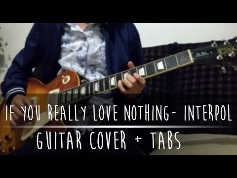 If You Really Love Nothing - Interpol Cover