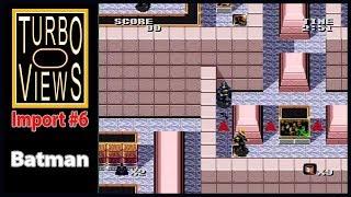 """Batman""  -  Turbo Views Import #6 (PC-Engine game REVIEW!)"