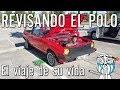 REVISION AL POLO DE ENCHEMAORPM | PREPARANDOLO PARA EL VIAJE DE SU VIDA| Laur's Garage