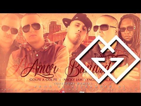 Golpe A Golpe Feat. Nicky Jam, Yaga & Mackie  - Amor Bandido [Remix] ®