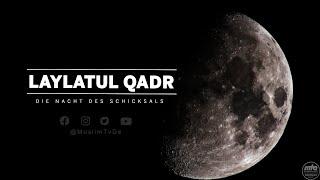 Lailat-ul-Qadr - Die Nacht des Schicksals
