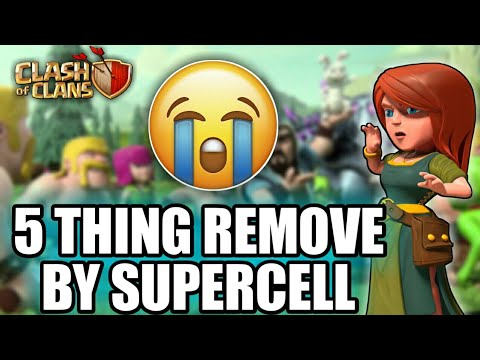 5 THINGS REMOVE BY SUPERCELL 😭 !!CLASH OF CLAN