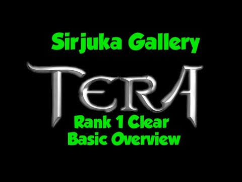 TERA  Sirjuka Gallery  Rank 1 Clear brief guide
