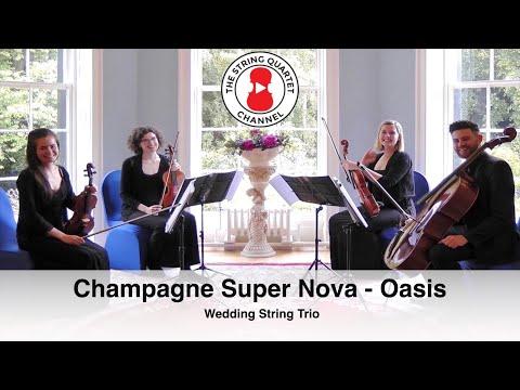 Champagne Super Nova (Oasis) Wedding String Quartet