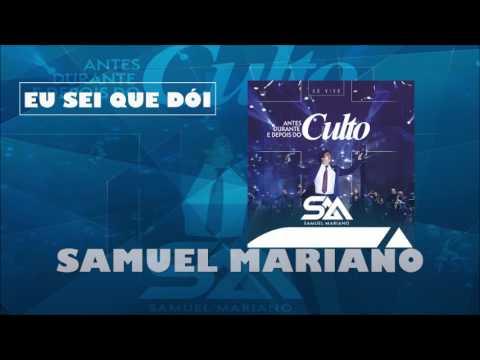 Samuel Mariano - Eu Sei Que Dói