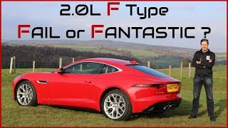 F Type 2.0L - FAIL or FANTASTIC ?!