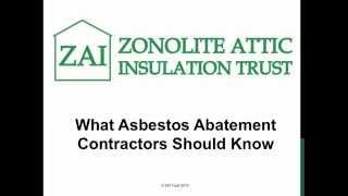 What Abatement Contractors Should Know (ZAI Trust)