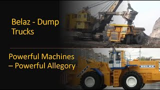 Belaz - Dump Trucks in action, and with an allegory!