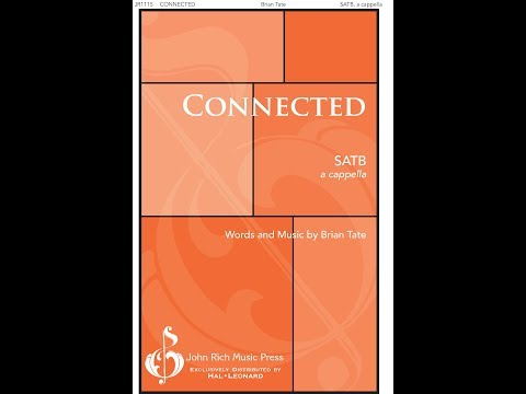 Connected (SATB) - by Brian Tate