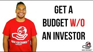 How To Get A Budget w/o An Investor