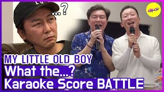 "[HOT CLIPS] [MY LITTLE OLD BOY] ""What the..?"" Super hilarious singing battle😂 (ENG SUB)"