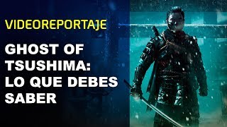 GHOST of TSUSHIMA: Lo que DEBES SABER