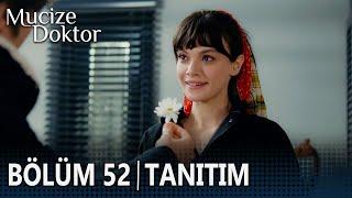 Mucize Doktor 52. Bölüm Tanıtımı