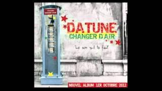Datune - Le son qu'il te faut - (Album Changer d'air 2012)