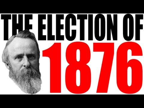 The Election of 1876 Explained