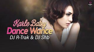 Karle Baby Dance Wance - Full Remix Song | Daler Mehndi | DJ R-Trak & DJ Shb | HexSound Music