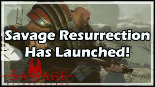 Savage Resurrection Has Launched!