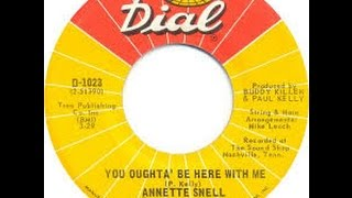 Annette Snell  -  You oughta be here with me