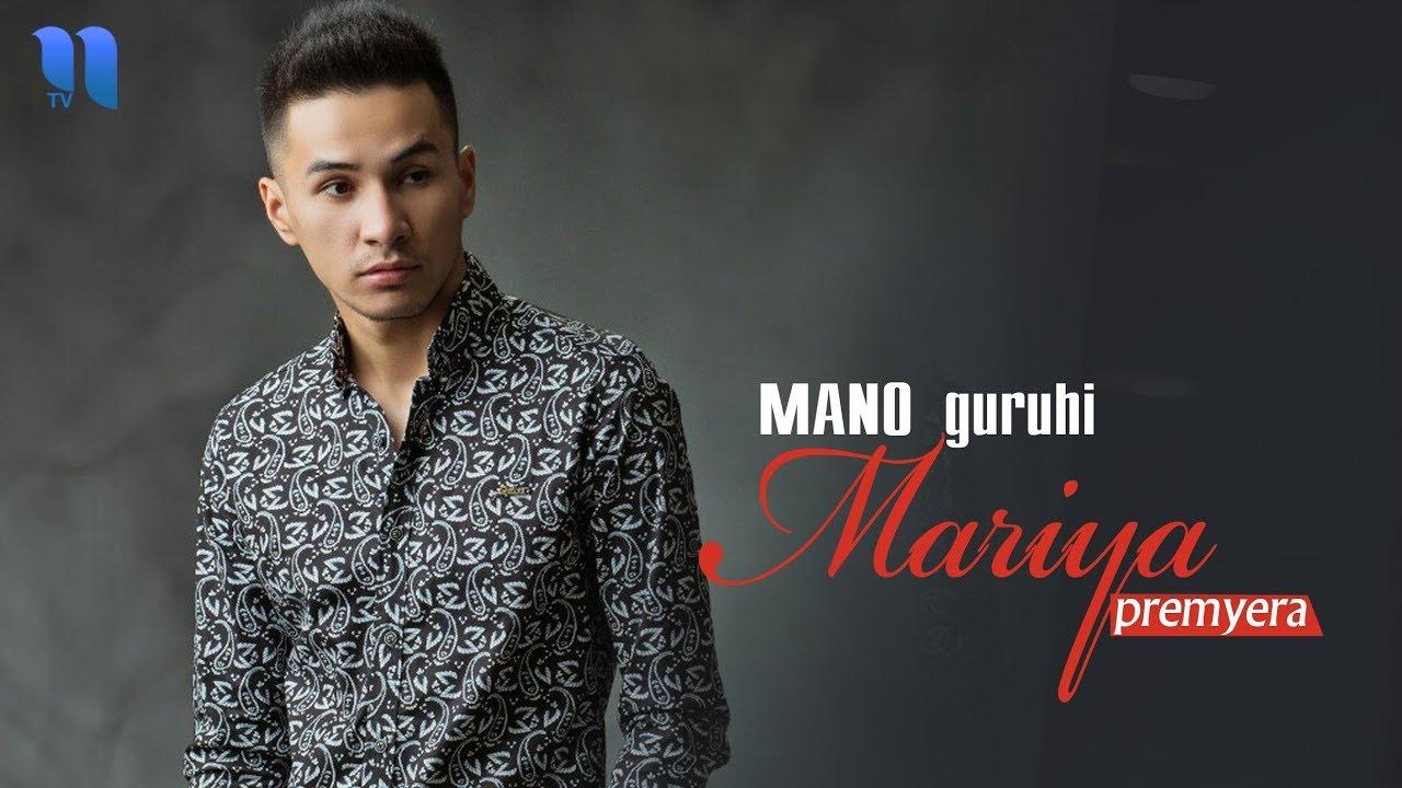 Mano guruhi - Mariya   Мано гурухи - Мария (music version)