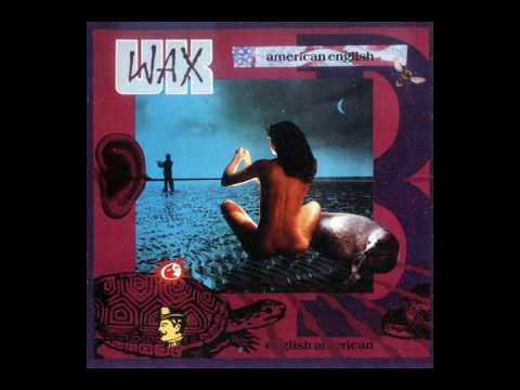 Wax - Bridge To Your Heart (HQ)