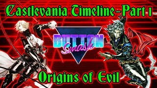 The Castlevania Timeline Part 1: Origins of Evil - Button Smash