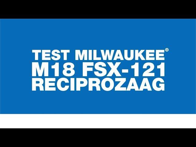 Test Milwaukee Reciprozaag M18FSX