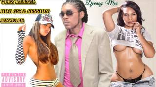 Vybz Kartel Mix (2 hours) Hot Gyal Session Mixtape {2003 - 2016} mix by Djeasy