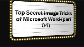Top Secret Image Tricks of Microsoft Word-(part 04)