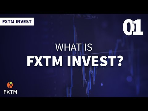 01 What is FXTM Invest? - FXTM Invest