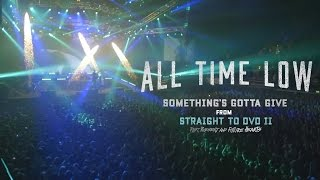 All Time Low - Something's Gotta Give (Live From Wembley)