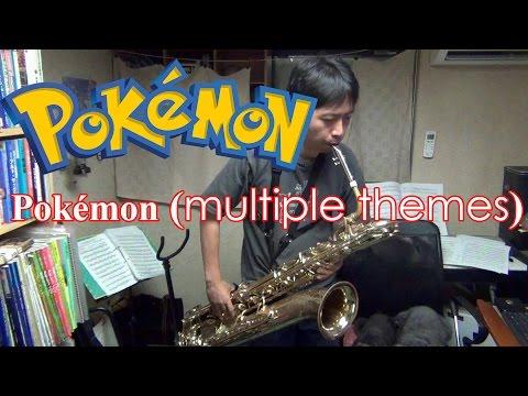 Pokémon (multiple themes) Saxophone Cover