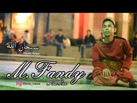 M Fandy IraOne - Subhanallah