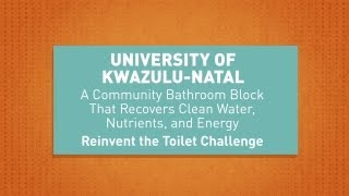 Reinvent the Toilet Challenge: University of KwaZulu-Natal | Bill & Melinda Gates Foundation