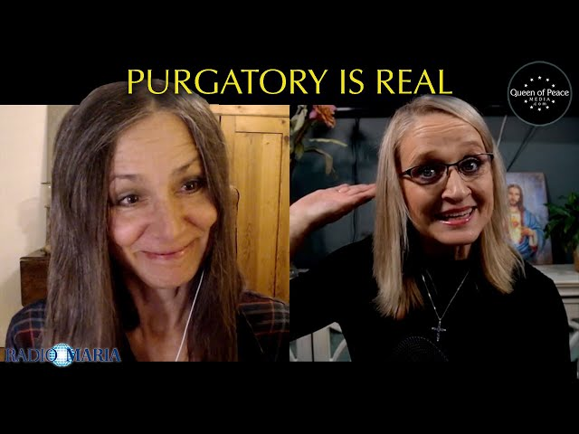 Saints and Souls in Purgatory Have Told Us What Purgatory is Like. Where Do You Desire to Go?